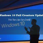 Windows 10 Fall Creators Update Fitur Baru dan Cara Install