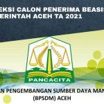 Seleksi Calon Penerima Beasiswa Pemerintah Aceh TA 2021